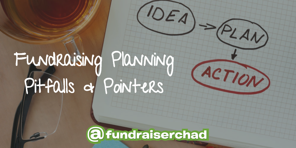 Fundraising planning pointers and pitfalls