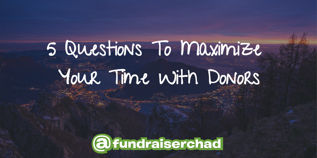 5 Questions to Maximize Your Time with Donors