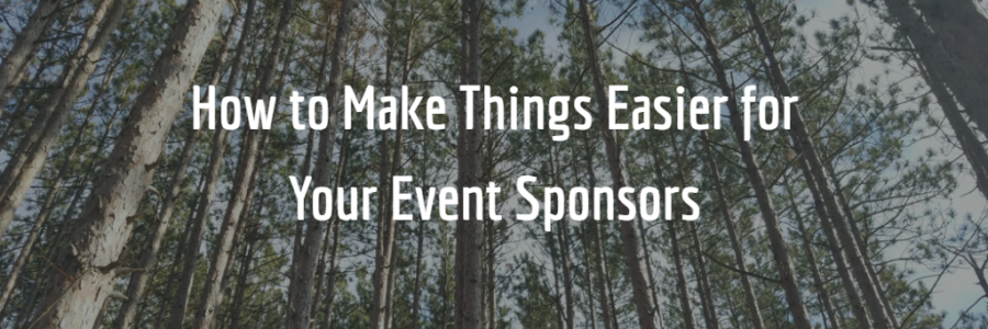 How to Make Things Easier for Your Event Sponsors