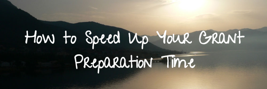 How to Speed Up Your Grant Preparation Time