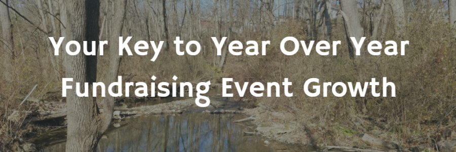 Your Key to Year Over Year Fundraising Event Growth