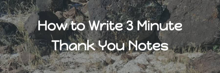 How to Write 3 Minute Thank You Notes