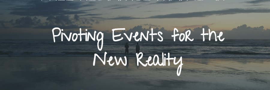 Pivoting Events for the New Reality [free resource round up]